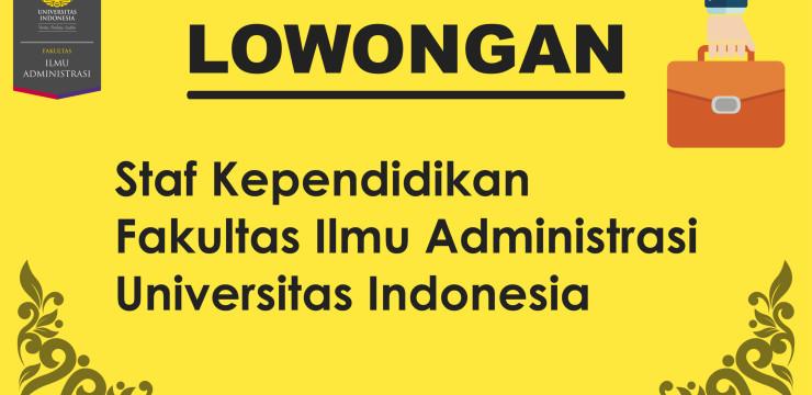 (Indonesia) Lowongan Staf Kependidikan Fakultas Ilmu Administrasi UI