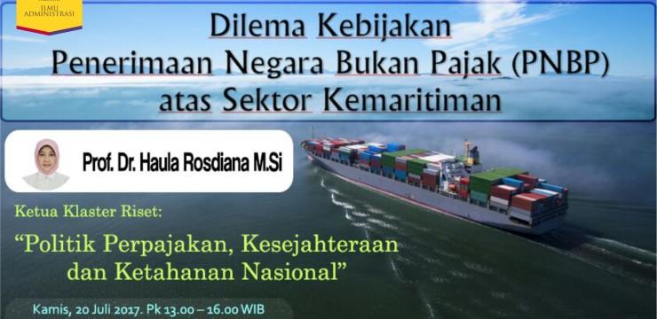 """(Indonesia) Seminar Nasional & Maritime Talk """"Dilema Kebijakan Penerimaan Negara Bukan Pajak (PNBP) atas Sektor Kemaritiman"""""""