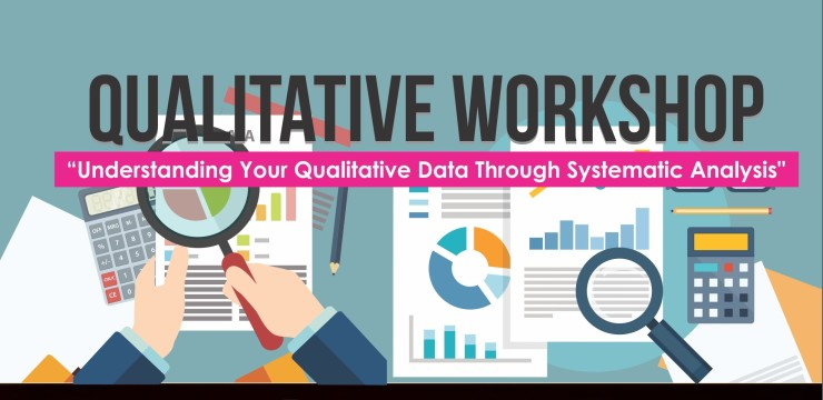 "Qualitative Workshop ""Understanding Your Qualitative Data Through Systematic Analysis"""